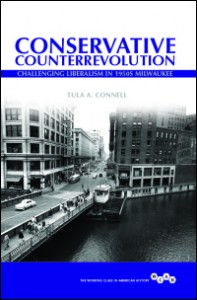 "On Thursday, May 5, in Takoma Park, MD, Tula A. Connell, author of ""Conservative Counterrevolution Challenging Liberalism in 1950s Milwaukee"", will speak at Busboys and Poets."